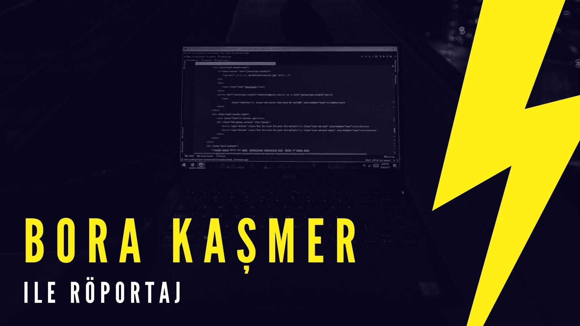 Bora Kaşmer ile Röportaj