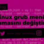 Linux Grub Menü Sıralamasını Değiştirmek