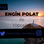 Engin POLAT ile Röportaj