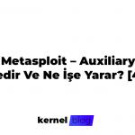 Metasploit - Auxiliary Nedir Ve Ne İşe Yarar? [4.1]
