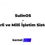 SulinOS - Yerli ve Milli İşletim Sistemi